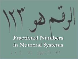 Fractional Numbers in Numeral Systems