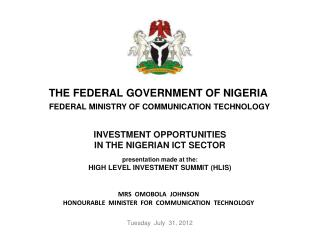 INVESTMENT OPPORTUNITIES IN THE NIGERIAN ICT SECTOR  presentation made at the:  HIGH LEVEL INVESTMENT SUMMIT HLIS