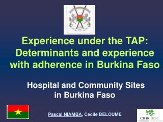 Experience under the TAP: Determinants and experience with adherence in Burkina Faso