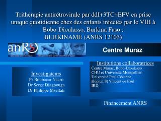 Trith rapie antir trovirale par ddI3TCEFV en prise unique quotidienne chez des enfants infect s par le VIH   Bobo-Dioula