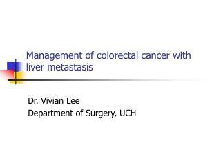 Management of colorectal cancer with liver metastasis