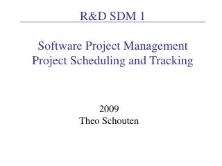 RD SDM 1  Software Project Management Project Scheduling and Tracking