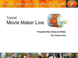 Tutorial Movie Maker Live