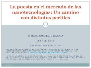 La puesta en el mercado de las nanotecnolog as: Un camino con distintos perfiles