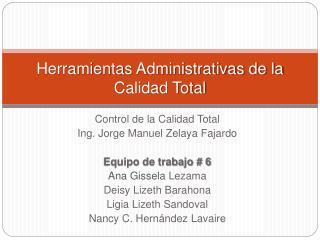 Herramientas Administrativas de la Calidad Total