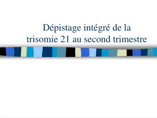 D pistage int gr  de la  trisomie 21 au second trimestre