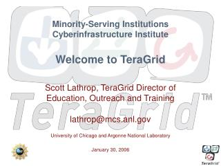Minority-Serving Institutions Cyberinfrastructure Institute   Welcome to TeraGrid