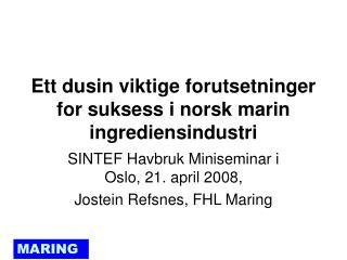 Ett dusin viktige forutsetninger for suksess i norsk marin ingrediensindustri