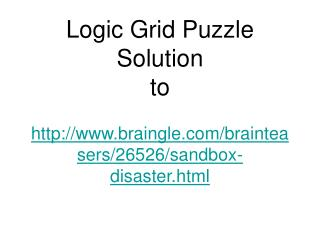 Logic Grid Puzzle Solution to   braingle