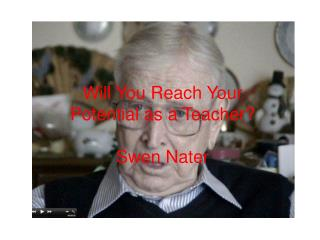 Will You Reach Your Potential as a Teacher  Swen Nater