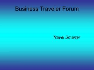Business Traveler Forum