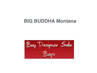 BIG BUDDHA Montana