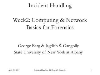 Incident Handling  Week2: Computing  Network Basics for Forensics