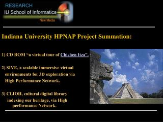 Indiana University HPNAP Project Summation: