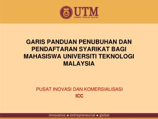 GARIS PANDUAN PENUBUHAN DAN PENDAFTARAN SYARIKAT BAGI MAHASISWA UNIVERSITI TEKNOLOGI MALAYSIA