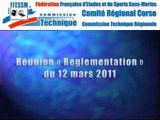 R union   R glementation   du 12 mars 2011