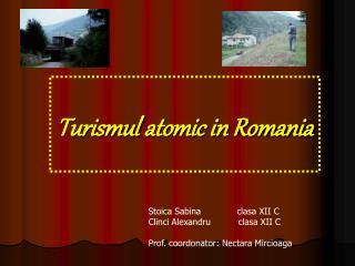 Turismul atomic in Romania