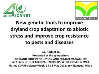 New genetic tools to improve dryland crop adaptation to abiotic stress and improve crop resistance to pests and diseases