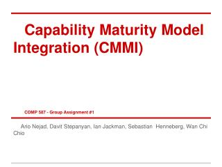 Capability Maturity Model Integration CMMI   COMP 587 - Group Assignment 1