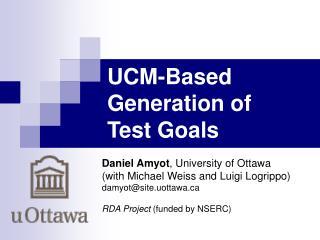 UCM-Based Generation of  Test Goals