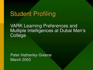 Student Profiling  VARK Learning Preferences and Multiple Intelligences at Dubai Men s College