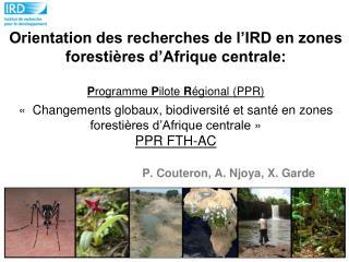 Orientation des recherches de l IRD en zones foresti res d Afrique centrale:    Programme Pilote R gional PPR      Chang