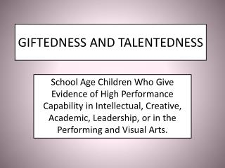 GIFTEDNESS AND TALENTEDNESS