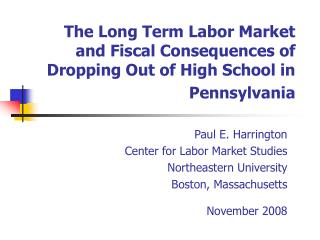 The Long Term Labor Market and Fiscal Consequences of Dropping Out of High School in Pennsylvania