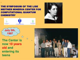 THE SYMPOSIUM OF THE LISE MEITNER MINERVA CENTER FOR COMPUTATIONAL QUANTUM CHEMISTRY
