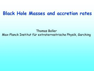 Black Hole Masses and accretion rates