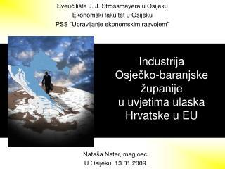 Industrija  Osjecko-baranjske  upanije  u uvjetima ulaska  Hrvatske u EU