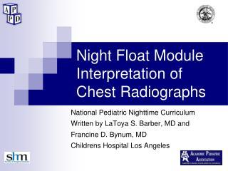 Night Float Module Interpretation of Chest Radiographs