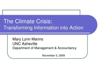 The Climate Crisis: Transforming Information into Action