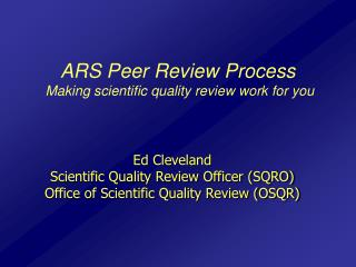ARS Peer Review Process  Making scientific quality review work for you