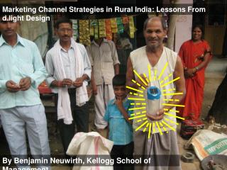 Marketing Channel Strategies in Rural India: Lessons From d.light Design