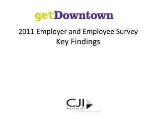 2011 Employer and Employee Survey  Key Findings