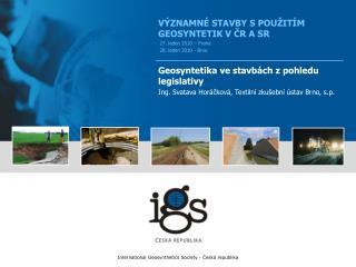 International Geosynthetics Society - Cesk  republika