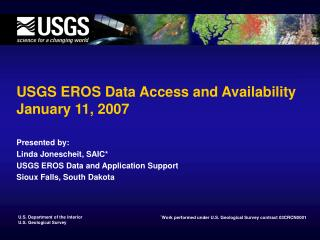 USGS EROS Data Access and Availability January 11, 2007
