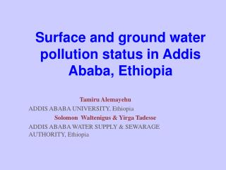 Surface and ground water pollution status in Addis Ababa, Ethiopia
