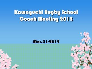Kawaguchi Rugby School Coach Meeting 2012