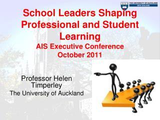 School Leaders Shaping Professional and Student Learning AIS Executive Conference  October 2011