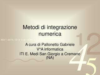 Metodi di integrazione  numerica