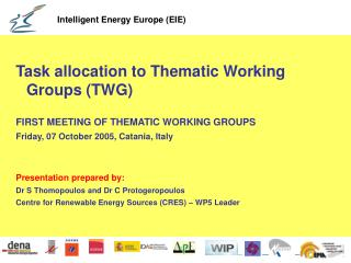 Task allocation to Thematic Working Groups TWG  FIRST MEETING OF THEMATIC WORKING GROUPS Friday, 07 October 2005, Catani