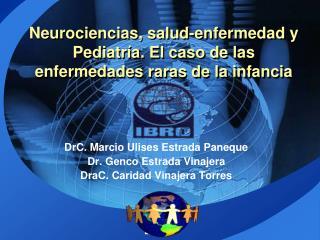 Neurociencias, salud-enfermedad y Pediatr a. El caso de las enfermedades raras de la infancia