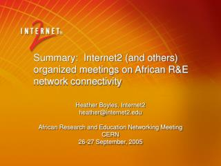 Summary:  Internet2 and others organized meetings on African RE network connectivity