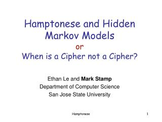 Hamptonese and Hidden Markov Models or When is a Cipher not a Cipher