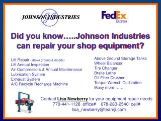 Did you know ..Johnson Industries can repair your shop equipment