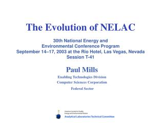 The Evolution of NELAC  30th National Energy and Environmental Conference Program September 14 17, 2003 at the Rio Hotel