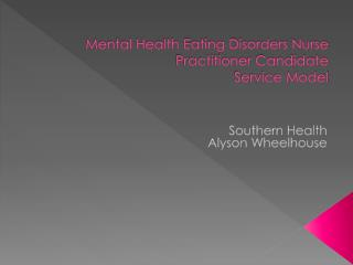 Mental Health Eating Disorders Nurse Practitioner Candidate   Service Model