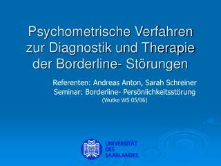Psychometrische Verfahren zur Diagnostik und Therapie der Borderline- St rungen
